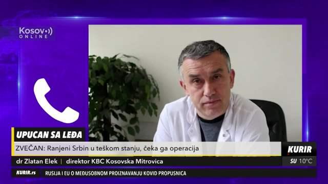 DR ELEK O STANJU RANJENOG SRBINA NA KOSOVU: Pored Srećka, povređeno još nekoliko desetina Srba