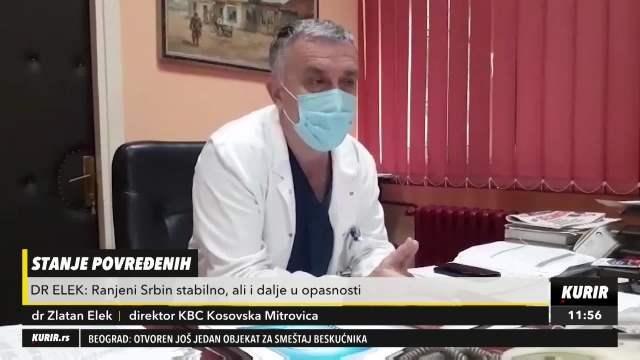 RANJENI SREĆKO SOFRONIJEVIĆ IZ ZVEČANA TRENUTNO STABILNO Dr Elek: Glavna opasnost nije još prošla